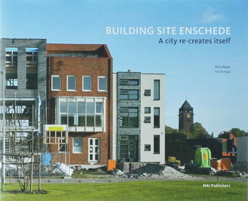Building Site Enschede: A City Re-creates Itself